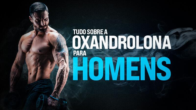 oxandrolona para homens